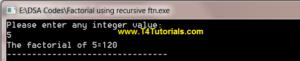Program of a factorial using recursive function through Data Structures (C plus plus)
