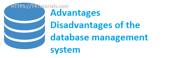 Advantages, Disadvantages of database management system DBMS