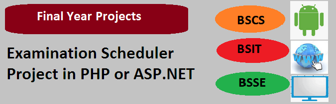 Computer Based Examination Scheduler Project in PHP or ASP.NET