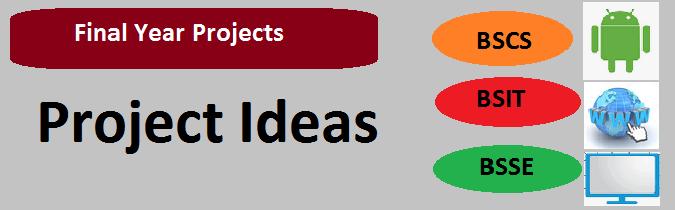 Final Year Project Ideas BSCS BSIT MCS BSSE