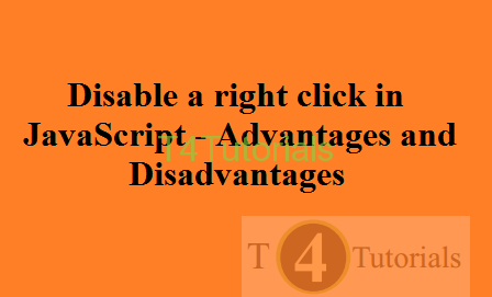 Disable a right click in JavaScript - Advantages and Disadvantages